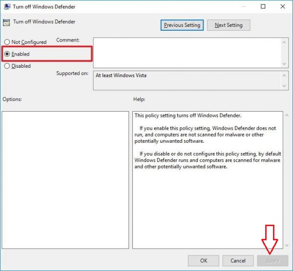 You select Enabled to disable Windows Defender